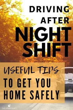 Are you nervous to drive home after a night shift? We are too. Here are some very useful tips to get home safely and literally survive the night shift schedule. | theothershift.com | #nightshifttips #nightshiftnursing #nightshiftproblems