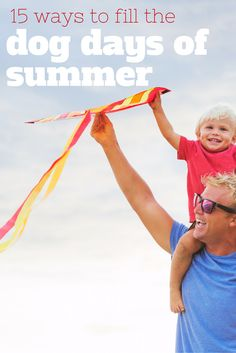 15 ways to fill the dog days of summer: late summer getaways and tips