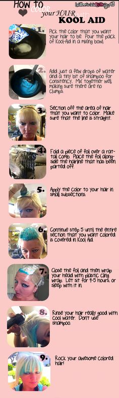 DIY Hair Color with Kool Aid. Prolly only works on blond or bleached hair.