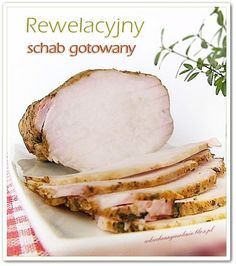 Rewelacyjny schab gotowany Polish Recipes, Easter Recipes, Other Recipes, Charcuterie, Clean Eating, Food And Drink, Cooking Recipes, Yummy Food, Favorite Recipes