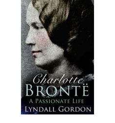 * From the highly acclaimed author of Vindication: A Life of Mary Wollstonecraft comes this extraordinary analysis of Charlotte Bronte