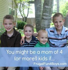 You Might Be a Mom of Four (or More) Kids If...