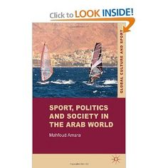Price: $66.05 - Sport, Politics and Society in the Arab World (Global Culture and Sport) - TO ORDER, CLICK THE PHOTO