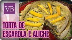 Torta de Escarola com Aliche - Você Bonita (16/11/16)