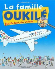 La famille Oukilé fait le tour du monde de Béatrice Veillon, http://www.amazon.fr/dp/2747019896/ref=cm_sw_r_pi_dp_uNO7sb093AJ1E