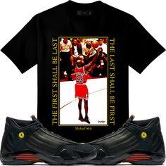 f0e428c3f7cef Jordan Retro 14 Last Shot Sneaker Tees Shirt - LAST SHALL BE FIRST