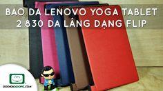 Trên tay Bao da Lenovo Yoga Tablet 2 830 da láng dạng flip - Đồ Chơi Di ...