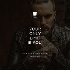#gentlemenspeak #gentlemen #qoutes #limit #limitless #motivational #inspiring