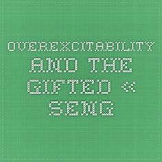 Overexcitability and the Gifted « SENG