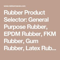 Rubber Product Selector: General Purpose Rubber, EPDM Rubber, FKM Rubber, Gum Rubber, Latex Rubber, Neoprene Rubber, Nitrile Rubber, Silicone Rubber,  SBR Rubber, Viton, Foam Rubber Products, Custom Cut Rubber and Foam Parts, FDA Approved Rubber, Military Grade Rubber, ASTM Rubber, Grooved Rubber, Textured Rubber, Peroxide Cured Rubber, NSF 61 Rubber, Rubber Roofing, Horse Stalls, Conveyor Belts, Rubber Gaskets, Rubber Weatherstripping, Rubber discs, Rubber mats, Rubber Rolls, Rubber Sheets…