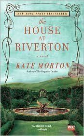 The House at Riverton: A Novel by Kate Morton, Omg, I loved this book, very unexpected ending