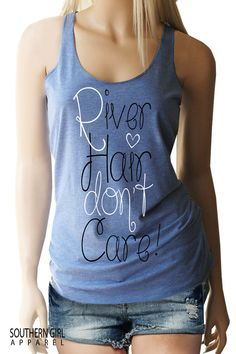 River Hair Don't Care. River Float. Vacation Tanks. River Tanks. River Shirts. Summer Tanks. River Party. Southern Shirts. Summer TShirt by SouthernGirlApparel on Etsy https://www.etsy.com/listing/270764443/river-hair-dont-care-river-float