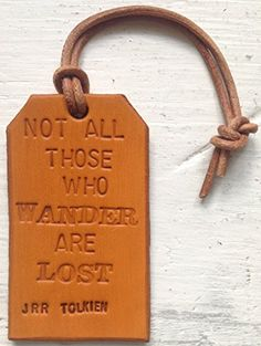 'Not all Who Wander are Lost' handmade Personalised Tan Leather Luggage Tag / Bookmark K9Aroma http://www.amazon.co.uk/dp/B00EGPHEZ4/ref=cm_sw_r_pi_dp_Lq2-tb02P9X39