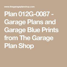 Plan 012G-0087 - Garage Plans and Garage Blue Prints from The Garage Plan Shop