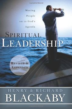 Spiritual Leadership: Moving People on to God's Agenda, Revised and Expanded - http://www.darrenblogs.com/2016/12/spiritual-leadership-moving-people-on-to-gods-agenda-revised-and-expanded/