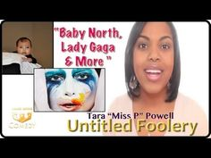"""@MissP """"Baby North, Lady Gaga & More Entertainment News"""" Untitled Foolery"""
