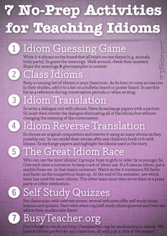 POSTER: 7 No-Prep Activities for Teaching Idioms If you think these idiom activities are useful, please share the link on Facebook, tweet about this poster, pin it onto your Pinterest board, or mention it in an email to your fellow teachers.