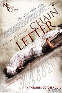 Chain Letter (2010), Deon Taylor Enterprises and Tiger Tail Entertainment with Nikki Reed, Keith David, and Brad Dourif. Really weird flick.