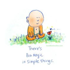 There's big magic in simple things