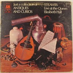 The Strawbs - Just a Collection of Antiques and Curios: Live at The Queen Elizabeth Hall. A&M Records. 1970.