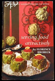 Serving Food Attractively Instructional and Cook Booklet by Florence Brobeck Vintage 1960s