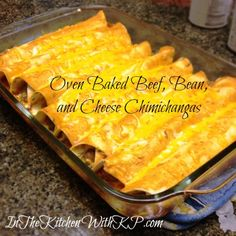 Oven Baked Beef, Bean, and Cheese Chimichangas 2 Flour Tortilla Enchiladas, Ground Beef Enchiladas, Mexican Dishes, Mexican Food Recipes, Chimichanga Recipe, Taco Ingredients, 9x13 Baking Dish, Refried Beans, Beef Dishes