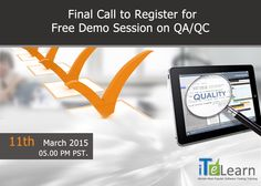 """MUST ATTEND"" Interactive session on QA/QC Live Project – It's Free Last call, folks! Hurry up! Opportunities don't just happen, create them. Time is running out to register for one hour ‪#‎FREEwebinar‬ TODAY on ""‪#‎QA‬/ ‪#‎QC‬ Live Project"" – job oriented, career enhancement event at March 11th 2015, 05.00 PM to 06:00 PM PST and March 12th 2015, 5:30AM to 6:30 AM IST.  Still there is time! Don't Delay! Register to save your spot at,http://www.itelearn.com/events/qaqc-live-project/"