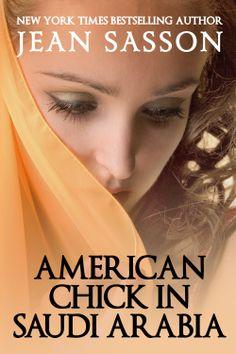 Amazon.com: American Chick in Saudi Arabia eBook: Jean Sasson: Books