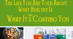 The Lies You Are Told About What Healthy Is, and What It's Costing You. Are you sure you know what healthy is? What if you don't?