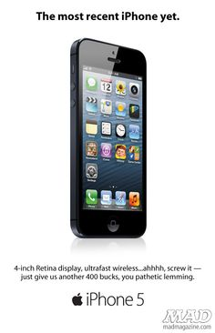 """mad magazine iPhone ad. -> I kinda want to add that picture of Fry here with the """"shut up and take my money!"""" quote."""