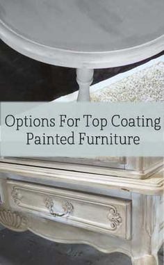 Options For Top Coating Painted Furniture