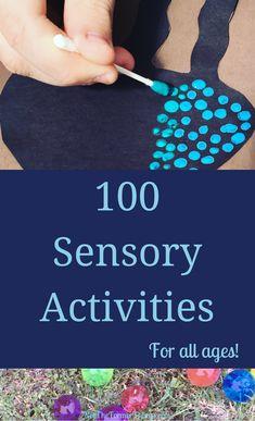 100 Sensory Activities For All Ages = #sensorykids #sensoryactivities #spd #homeschooling