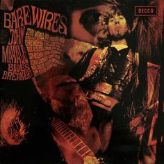 Bare Wires. Released the 21st of June in 1968. JohnMayalls Bluesbreakers