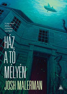 Ház a tó mélyén - Josh Malerman Sci Fi Thriller, Book Worms, Reading, Books, Products, Libros, Book, Reading Books, Book Illustrations