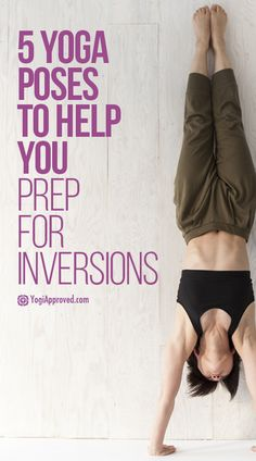 Learn Yoga Anatomy: 5 Yoga Poses to Prep For Inversions
