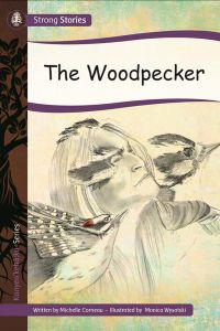 The Woodpecker, 2016) - Indigenous & First Nations Kids Books - Strong Nations
