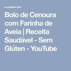 Bolo de Cenoura com Farinha de Aveia   Receita Saudável - Sem Glúten - YouTube