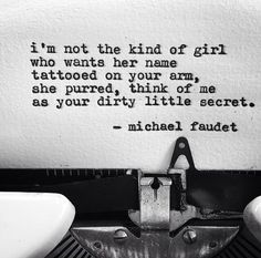 think of me as your dirty little secret. Kinky Quotes, Sex Quotes, Poetry Quotes, True Quotes, Qoutes, Love Words, Beautiful Words, Beautiful Poetry, Michael Faudet Poems
