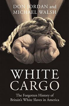 White Cargo: The Forgotten History of Britain's White Slaves in America by Don Jordan http://www.amazon.com/dp/0814742963/ref=cm_sw_r_pi_dp_UNA.ub16E2C0T