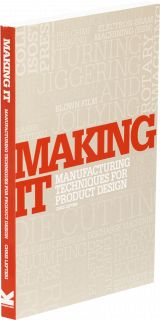 Making It: Manufacturing Techniques for Product Design - Chris Lefteri ($20-50) - Svpply