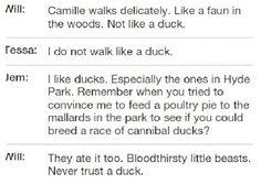 """Never trust a duck"" -Will Herondale, Clockwork Angel"