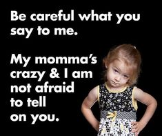 Discover and share Dont Mess With My Mom Quotes. Explore our collection of motivational and famous quotes by authors you know and love. Mama Bear Quotes, Mommy Quotes, Me Quotes, Crazy Quotes, Family Quotes, Child Quotes, Quotes Children, Einstein, Mother Daughter Quotes