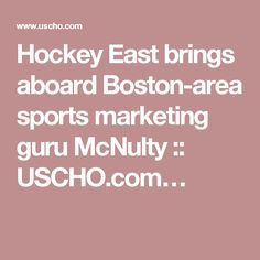 Hockey East brings aboard Boston-area sports marketing guru McNulty :: USCHO.com…