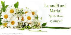 Felicitari de Ziua Numelui - La multi ani, Maria! 15.August - Sfanta Maria