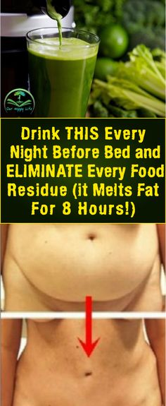 Drink This Every Night Before Bed And Remove Every Food Residue And Also Melt Fat For 8 Hours #loseweightfast #burnfatrecipes #weightloss #fatburn