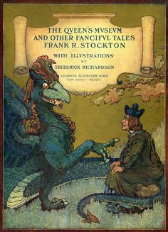 """Frederick Richardson - Cover illustration for """"The Queen's MuseumMuseum and Other Fanciful Tales"""" by Frank R. Stockton, 1906"""