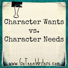 Go Teen Writers: Should you give your main character what she wants most or what she needs?