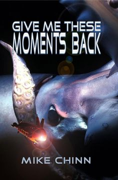 REVIEW: GIVE ME THESE MOMENTS BACK BY MIKE CHINN | The Book Lover's Boudoir