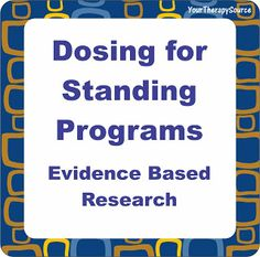 Dosing for Standing Programs  - repinned by @PediaStaff – Please Visit ht.ly/63sNtfor all our pediatric therapy pins