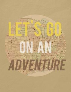 Let's Go On an Adventure Art Print